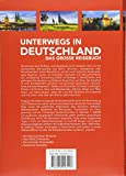 Unterwegs in Deutschland: Das große Reisebuch (KUNTH Unterwegs in ... / Das grosse Reisebuch) -