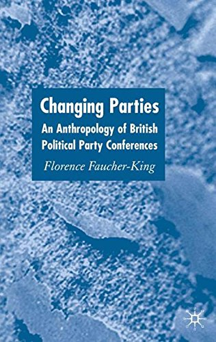 Changing Parties: An Anthropology of British Political Party Conferences: An Anthropology of British Political Conferences por Florence Dr Faucher-King