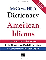 McGraw-Hill's Dictionary of American Idioms and Phrasal Verbs by Richard A. Spears (2003-09-01)