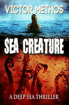 Sea Creature - A Thriller (English Edition) von [Methos, Victor]