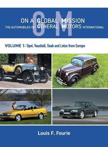 on-a-global-mission-the-automobiles-of-general-motors-international-volume-1-opel-vauxhall-saab-and-