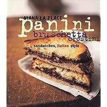 Panini, Bruschetta, Crostini: Sandwiches, Italian Style