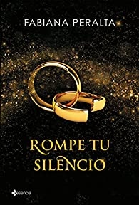Rompe tu silencio par Fabiana Peralta