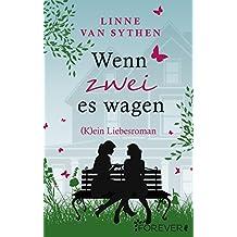 Wenn zwei es wagen: (K)ein Liebesroman