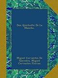 Don Quichotte De La Manche,