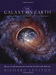Galaxy on Earth: A Traveler's Guide to the Planet's Visionary Geography