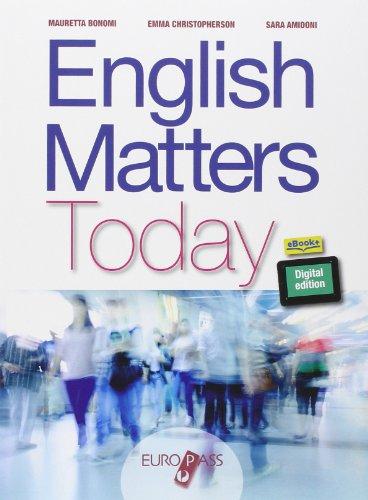 English matters today. Con e-book. Con espansione online. Per le Scuole superiori