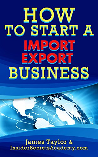 How to Start a Import Export Business (English Edition)