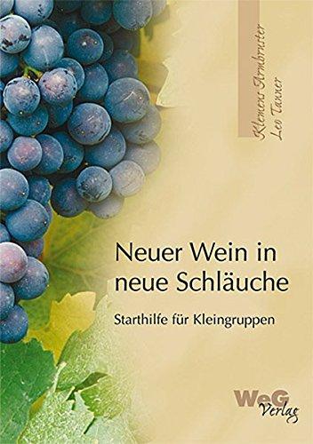(Neuer Wein in neue Schläuche: Einführung in gemeindliche Kleingruppen)