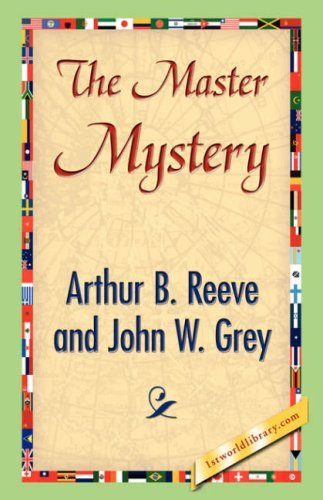 The Master Mystery by Arthur B. Reeve (2007-06-15)