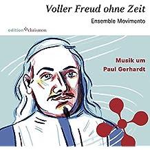 Voller Freud ohne Zeit: Musik um Paul Gerhardt