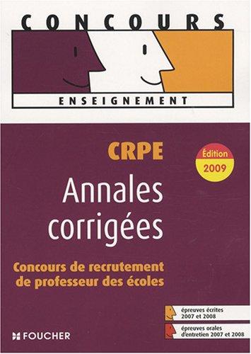 CRPE concours de recrutement de professeur des coles : Annales corriges (Ancienne Edition)