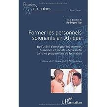 Former les personnels soignants en Afrique: De l'utilité d'enseigner les sciences humaines et sociales de la santé dans les programmes de formation