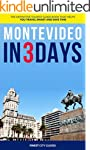 Montevideo in 3 Days: The Definitive...