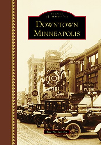 Downtown Minneapolis (Images of America) (English Edition)