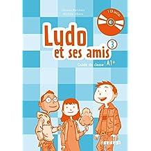 Ludo et ses amis 3 niv.A1.+ (éd. 2015) - Guide pédagogique + 2 - CD audio