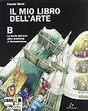 Il mio libro dell'arte. Vol. A-B-C. Per la Scuola media. Con espansione online