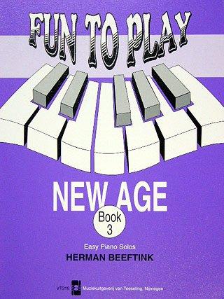 FUN TO PLAY NEW AGE 3 - arrangiert für Klavier [Noten / Sheetmusic] Komponist: BEEFTINK HERMAN