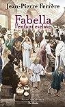 Fabella, l'enfant esclave par Ferrère