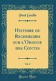 Telecharger Livres Histoire Ou Recherches Sur L Origine Des Contes Vol 2 Classic Reprint (PDF,EPUB,MOBI) gratuits en Francaise