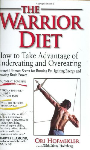 the-warrior-diet-how-to-take-advantage-of-undereating-and-overeating