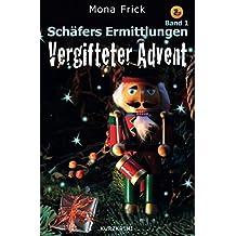 Vergifteter Advent (Schäfers Ermittlungen, Band 1)