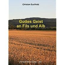 Gottes Geist an Fils und Alb: Lebensgeschichten