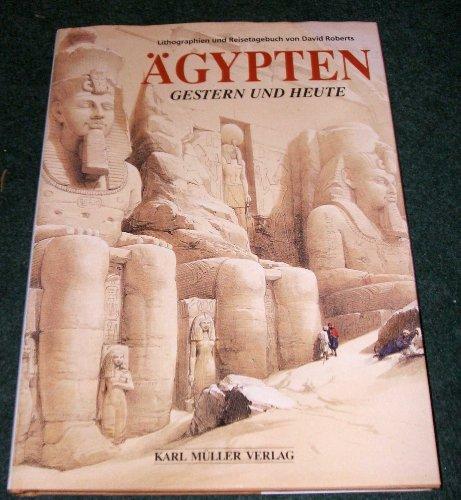 ÄGYPTEN - GESTERN UND HEUTE - Lithographien und Reisetagebuch von David Roberts - MEGA GROßBAND 36x26 cm - Farbig illustriert