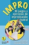 Image de Impro: 90 juegos y ejercicios de improvisación teatral (Recursos nº 155)