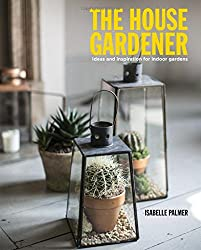 The House Gardener: The Balcony Gardener Heads Indoors!