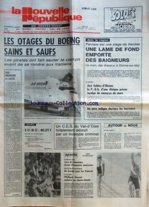 NOUVELLE REPUBLIQUE (LA) [No 12109] du 03/08/1984 - LES OTAGES DU BOEING SAINS ET SAUFS - LES SPORTS - JEUX OLYMPIQUES - VERNET - UN PERE INDIGNE DERRIERE LES BARREAUX / CAFETIER DE GENNETEIL - MICHEL BELLANGER BATTAIT SES ENFANTS - PANIQUE SUR PLAGE DE VENDEE / UNE LAME DE FOND EMPORTE DES BAIGNEURS A OLONNE-SUR-MER