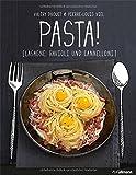 Pasta!: Lasagne, Ravioli und Cannelloni (Einfach genießen)