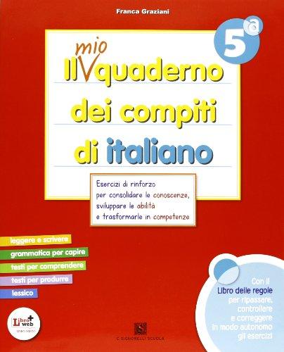 Il mio quaderno dei compiti di italiano. Con fascicolo. Con espansione online. Per la 5 classe elementare