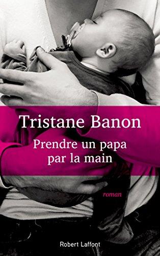 Prendre un papa par la main (2018) – Tristane Banon