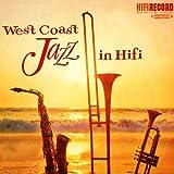 West Coast Jazz In Hi-Fi (Digitally Remastered)