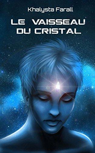 Le vaisseau du Cristal par Khalysta Farall