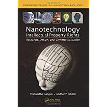 Nanotechnology Intellectual Property Rights: Research, Design, and Commercialization (Perspectives in Nanotechnology)