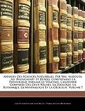 Annales Des Sciences Naturelles, Par Mm. Audouin, Ad. Brongniart Et Dumas, Comprenant La Physiologie Animale Et Végétale, L'anatomie Comparée Des Deux ... La Minéralogie Et La Géologie, Volume 7