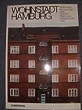 Wohnstadt Hamburg. Mietshäuser zwischen Inflation und Weltwirtschaftskrise