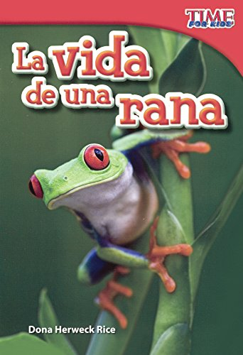 La Vida de Una Rana (a Frog's Life) (Time for Kids Nonfiction Readers: Level 1.5)