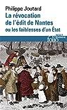 La révocation de l'édit de Nantes ou les faiblesses d'un État par Joutard
