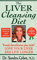 Liver Cleansing Diet: Love Your Liver and Live Longer by Sandra Cabot (1998-04-30)