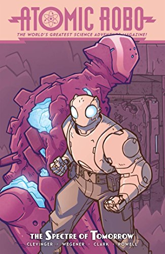 Atomic Robo and the Spectre of Tomorrow por Brian Clevinger