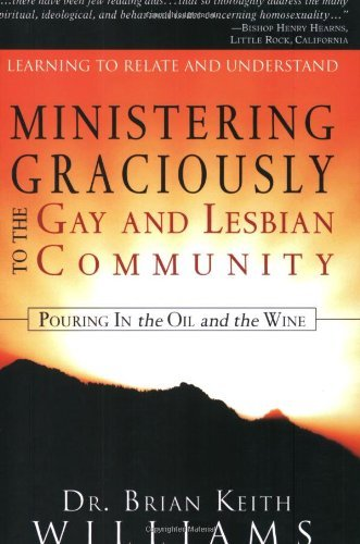 Ministering Graciously to the Gay and Lesbian Community: Learning to Relate and Understand