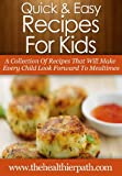 Image de Kid-Friendly Recipes: A Collection of Recipes That Will Make Every Child Look Forward To Mealtimes (Quick & Easy Recipes) (English