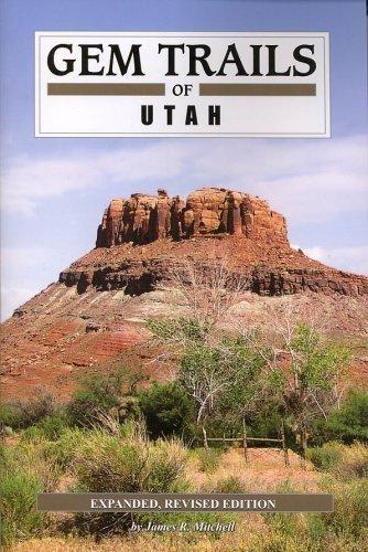 Gem Trails of Utah by James R. Mitchell (2007-02-21)