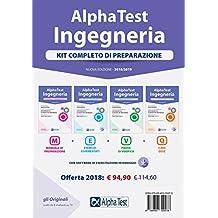 Alpha Test. Ingegneria. Kit completo di preparazione. Manuale di preparazione-Esercizi commentati-Prove di verifica-3800 quiz. Con Contenuto digitale per download e accesso on line