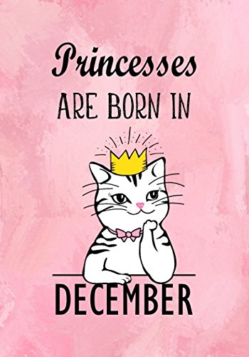 Princesses Are Born In December: Pink Marble Journal for Girl, Princes Cat Diary - Birthday Gifts por Blue Sky Press