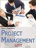 Project Management.: Impara a Gestire Efficacemente Tutte le Fasi di un Progetto, dalla Pianificazione al Controllo
