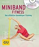 Miniband-Fitness (mit DVD): Das effektive Ganzkörper-Training (GU Multimedia Körper, Geist & Seele)